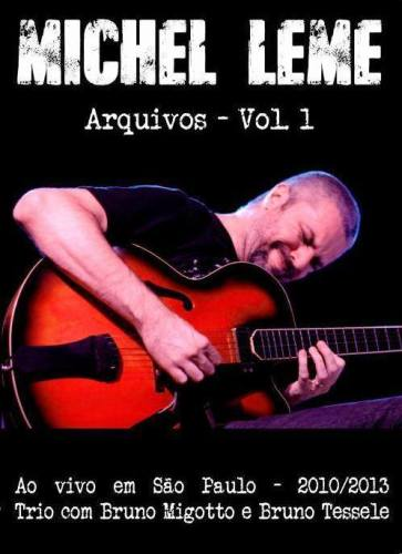 Michel Leme - Arquivos Vol. 1(DVD 2014)