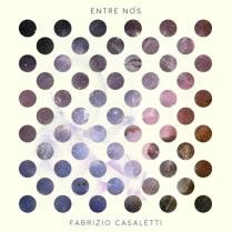Fabrizio Casaletti - Entre Nós (2016)