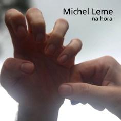Michel Leme - Na Hora (2013)