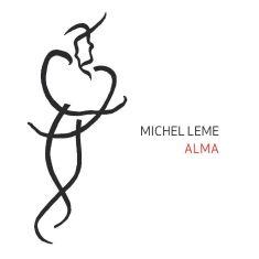 Michel Leme - Alma (2016)