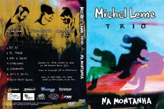 MIchel Leme Trio - Na Montanha (DVD 2011)
