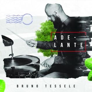 Bruno Tessele - Adelante (2017)